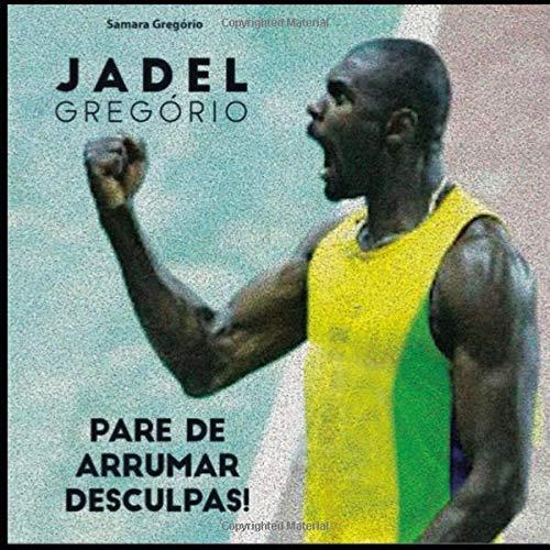 Jadel Gregório - Pare de Arrumar Desculpas (Portuguese Edition)