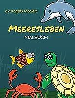 Meeresleben Malbuch: Fuer Kinder von 4-8 Jahren - Aktivitaetsbuch fuer Jungen und Maedchen
