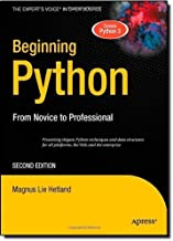 Beginning Python: From Novice to Professional, 2nd Edition (The Experts Voice in Open Source) (Beginning From Novice to Professional) by Magnus Lie Hetland(2009-11-04)