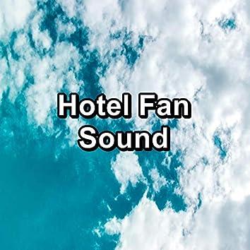 Hotel Fan Sound