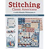 Stitching Classic Americana with Masako Wakayama: 12 Projects Feature Quilting, Sewing, Embroidery & More (English Edition)