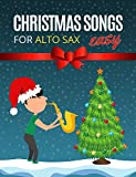 Christmas Songs for ALTO SAX: Easy sheet music for beginners, sheet notes with names + Lyric. Popular Classical Carols of All Time for Kids, Adults, Seniors. Big Notes. (English Edition)