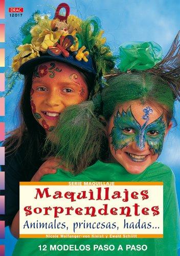 Serie Maquillaje nº 17. MAQUILLAJES SORPRENDENTES. ANIMALES, PRINCESAS, HADAS. (Cp - Serie...