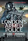 London's Armed Police: Up Close and Personal