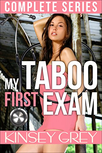 My Taboo First Exam Complete Series: A Medical Humiliating First Time Menage (English Edition)