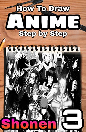 Learn to draw Anime and manga step by step: Shonen Characters # 3 (English Edition)