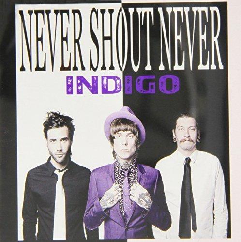 Indigo by Never Shout Never (2013-05-04)