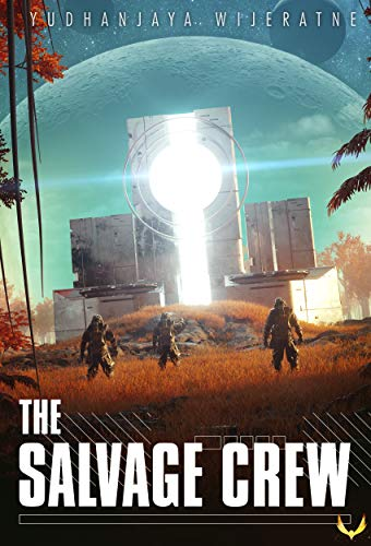 The Salvage Crew by [Yudhanjaya Wijeratne]