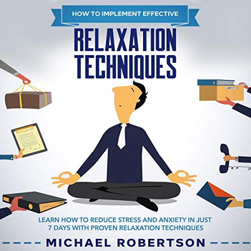 How to Implement Effective Relaxation Techniques cover art