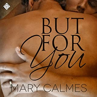 But for You     A Matter of Time, Book 6              Written by:                                                                                                                                 Mary Calmes                               Narrated by:                                                                                                                                 Finn Sterling                      Length: 7 hrs and 18 mins     Not rated yet     Overall 0.0