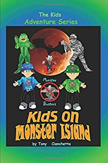 Kids on Monster ISland (Kids Adventure Series)
