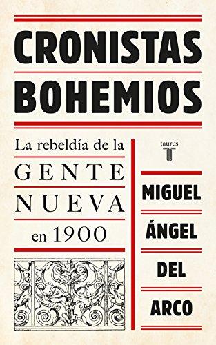 Cronistas bohemios: La rebeldía de la Gente Nueva en 1900