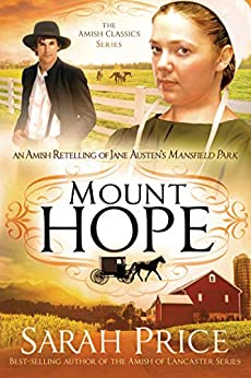 Mount Hope: An Amish Retelling of Jane Austen's Mansfield Park (The Amish Classics) by [Sarah Price]