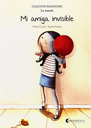 Mi amiga invisible (rústica): Emociones 1 (La muerte) (Emociones (rústica))