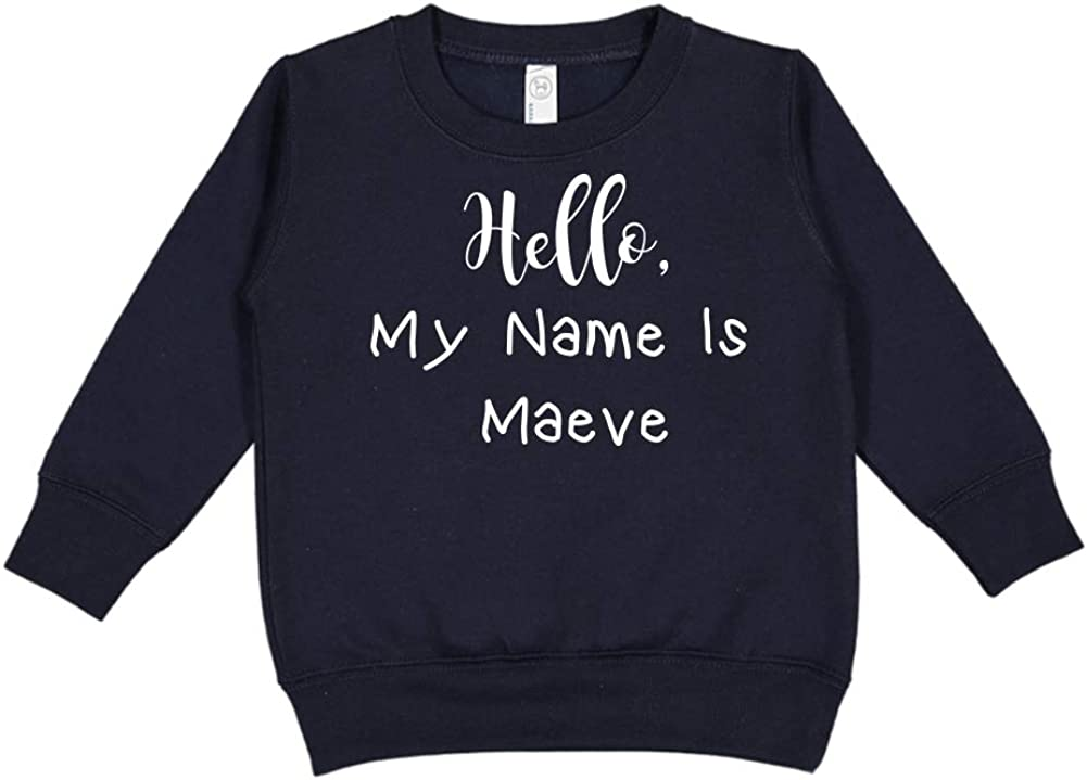 My Name is Maeve Hello Personalized Name Toddler//Kids Sweatshirt