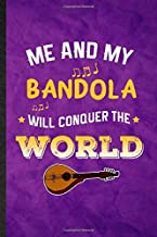 Me and My Bandola Will Conquer the World: Funny Blank Lined Music Teacher Lover Notebook/ Journal, Graduation Appreciation Gratitude Thank You Souvenir Gag Gift, Modern Cute Graphic 110 Pages