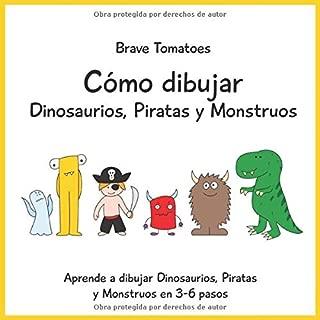 Cómo dibujar Dinosaurios, Piratas y Monstruos (Aprender a dibujar paso a paso para niños) (Spanish Edition)