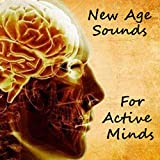 New Age Sounds For Active Minds