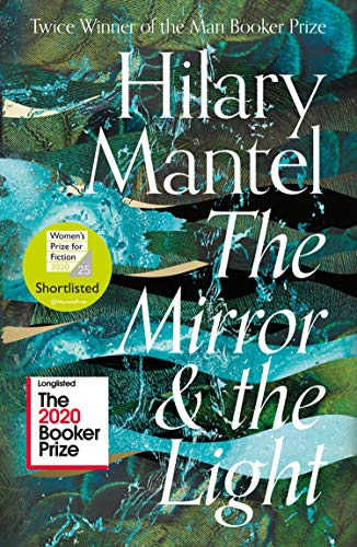 The Mirror and the Light: Longlisted for the Booker Prize 2020 (The Wolf Hall Trilogy, Book 3) (English Edition)