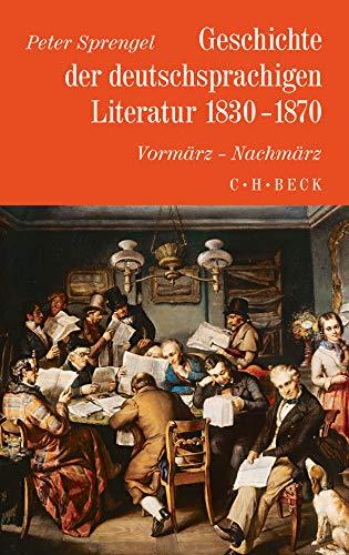 Geschichte der deutschen Literatur Bd. 8: Geschichte der deutschsprachigen Literatur 1830-1870: Vormärz - Nachmärz