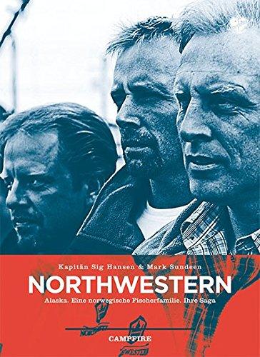 Northwestern: Alaska. Eine norwegische Fischerfamilie. Ihre Saga (Campfire)
