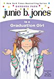 Junie B. Jones #17: Junie B. Jones Is a Graduation Girl