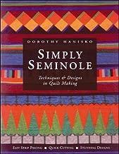 Simply Seminole : Techniques & Designs in Quilt Making