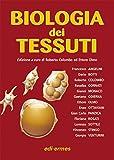 biologia dei tessuti. ediz. illustrata
