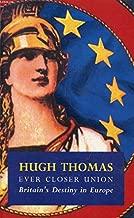 Ever Closer Union: Britain's Destiny in Europe