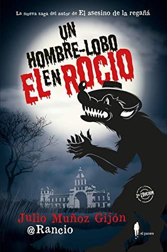 Un hombre-lobo en El Rocío (El Paseo Bizzarro nº 1)