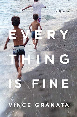 Everything Is Fine: A Memoir