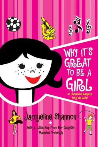 Why It\'s Great to Be a Girl: 50 Awesome Reasons Why We Rule! (English Edition)