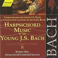 Bach: Harpsichord Music by the Young J. S. Bach, II (Edition Bachakademie Vol 103) /Hill by Johann Sebastian Bach