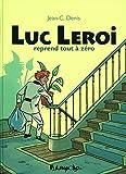 Luc Leroi reprend tout à zéro - L'intégrale