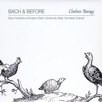 Bach & Before: Stylus Fantasticus Sonatas of Bach, Buxtehude, Biber, Schmelzer and Bertali