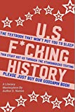 U.S. F*cking History: The Textbook that Won't Put You to Sleep (English Edition)