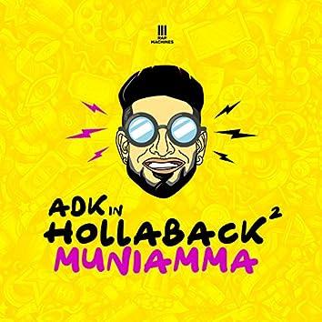 Hollaback Muniamma 2