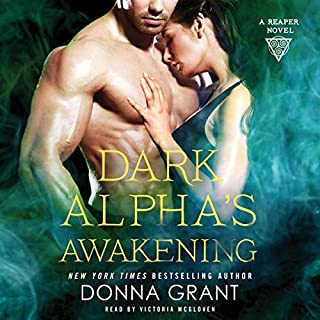 Dark Alpha's Awakening: A Reaper Novel     Reapers Series, Book 7              By:                                                                                                                                 Donna Grant                               Narrated by:                                                                                                                                 Victoria McGloven                      Length: 9 hrs and 52 mins     Not rated yet     Overall 0.0
