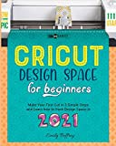 Cricut Design Space for Beginners: Make Your First Cut in 3 Simple Steps and Learn how to Hack Design Space in 2021 (2) (The Diy-Namic)