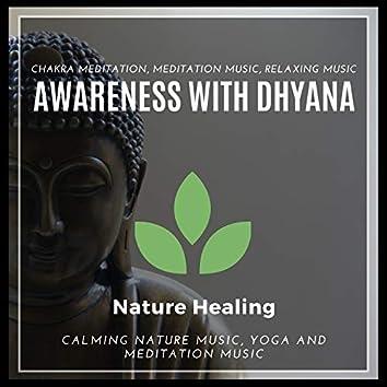 Awareness With Dhyana (Chakra Meditation, Meditation Music, Relaxing Music, Calming Nature Music, Yoga And Meditation Music)