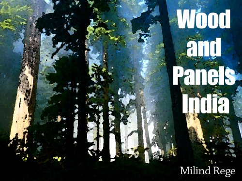 Wood and Panels India - The data you need to know for doing wood and panel business in India - Limited Edition (English Edition)