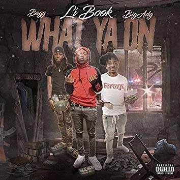 What Ya on (feat. Bagg & BigAdg)