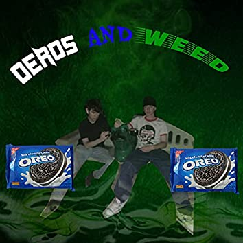 OREOS AND WEED