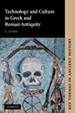 Technology and Culture in Greek and Roman Antiquity (Key Themes in Ancient History)