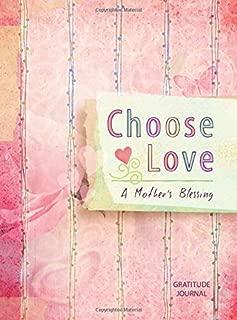 Choose Love: A Mother's Blessing Gratitude Journal