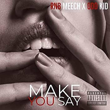 Make You Say (feat. Odd Kid)
