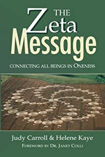 ZETA Message: Connecting All Beings in Oneness (The Zeta Series)