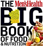 The Men's Health Big Book of Food & Nutrition: Your completely delicious guide to eating well, looking great, and staying lean for life! Paperback – December 21, 2010 by Joel Weber (Author), Mike Zimmerman (Author)
