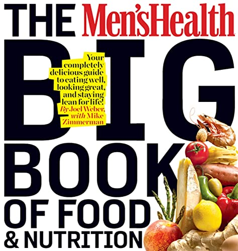 Compare Textbook Prices for The Men's Health Big Book of Food & Nutrition: Your Completely Delicious Guide to Eating Well, Looking Great, and Staying Lean for Life Illustrated Edition ISBN 9781605293103 by Weber, Joel,Editors of Men's Health Magazi