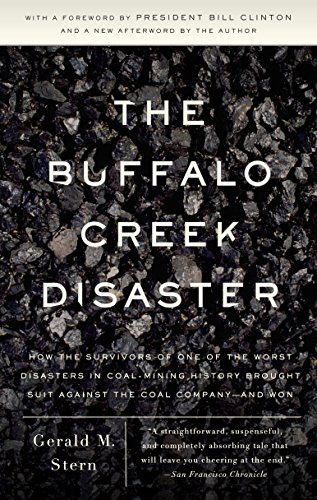 The Buffalo Creek Disaster: How the Survivors of One of the Worst Disasters in Coal-Mining History Brought Suit Against